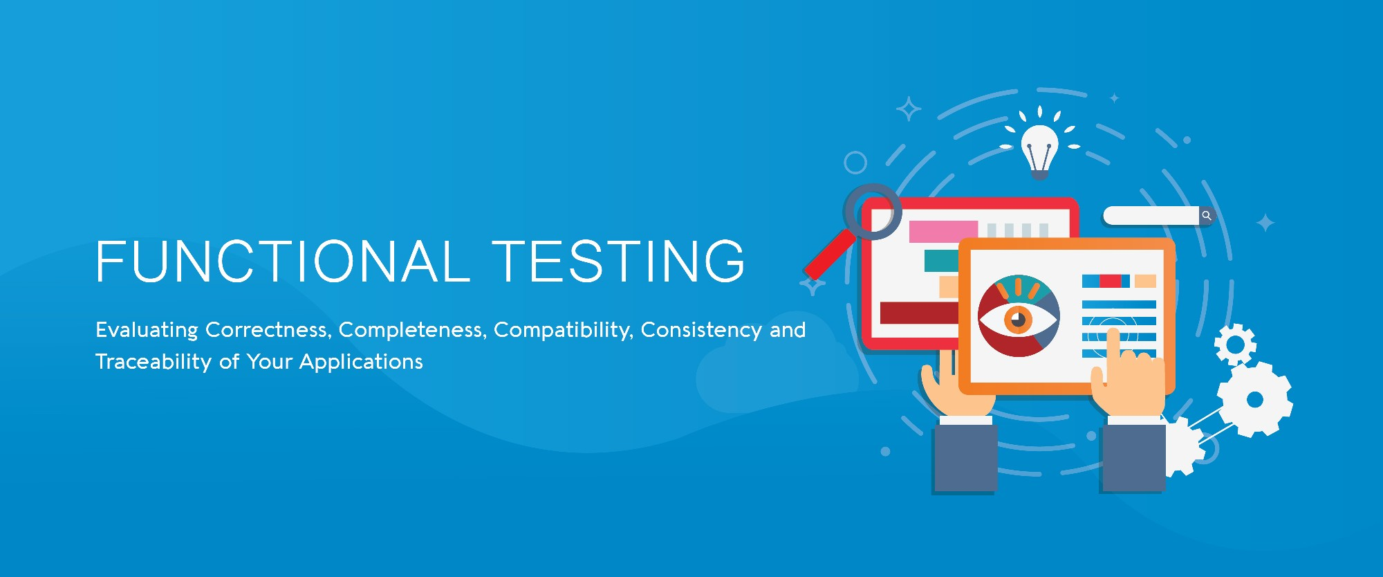 Functional Testing for your business will help for the completeness,consistency and tracebility