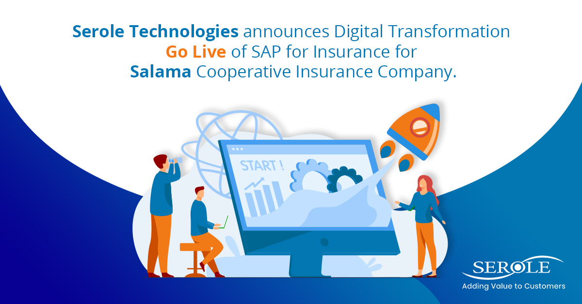 Serole Technologies announces SAP go-live for SALAMA Cooperative Insurance Company